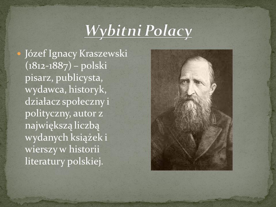 Józef Ignacy Kraszewski (1812-1887) – polski pisarz, publicysta, wydawca, historyk, działacz społeczny i polityczny, autor z największą liczbą wydanyc