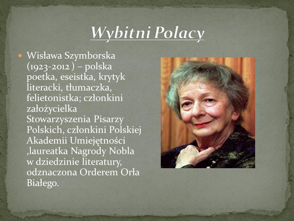 Wisława Szymborska (1923-2012 ) – polska poetka, eseistka, krytyk literacki, tłumaczka, felietonistka; członkini założycielka Stowarzyszenia Pisarzy P