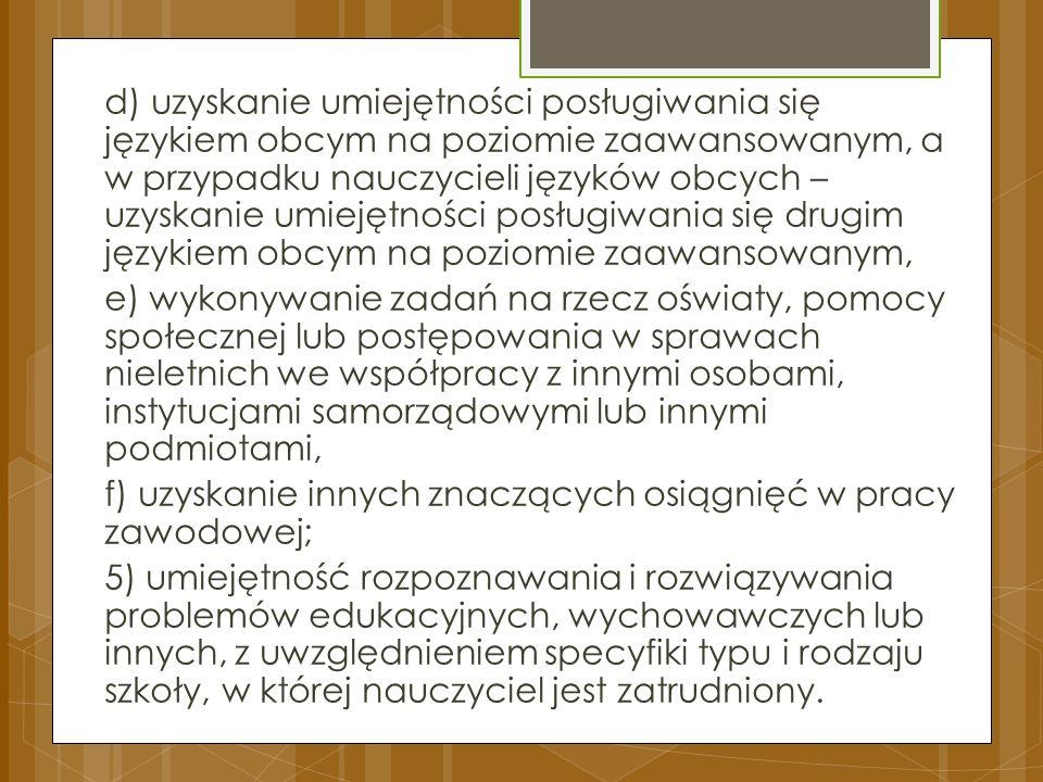 d) uzyskanie umiejętności posługiwania się językiem obcym na poziomie zaawansowanym, a w przypadku nauczycieli języków obcych – uzyskanie umiejętności