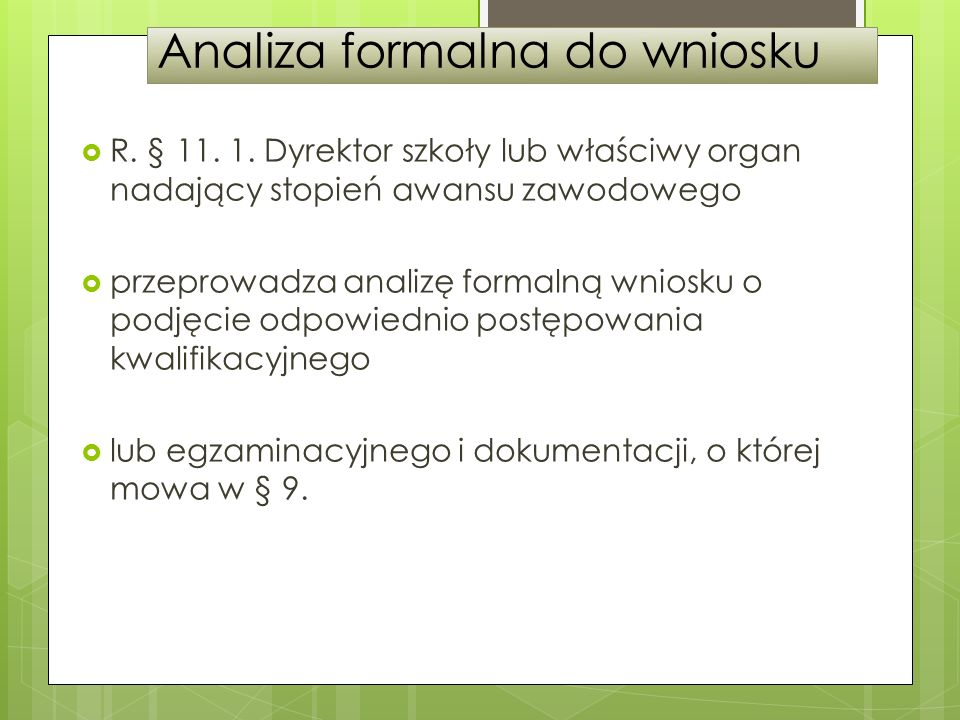 Analiza formalna do wniosku R.§ 11. 1.