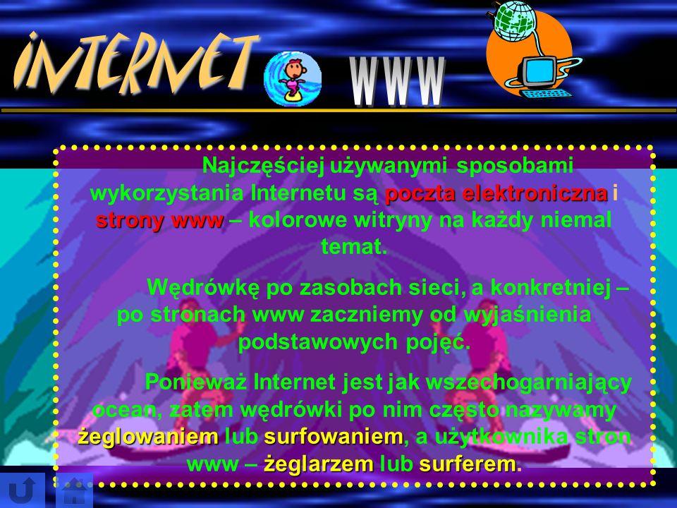 Internet Internet to sieć innych sieci, czyli połączonych komputerów, które wymieniają między sobą informacje. Po połączeniu się z Internetem można wy