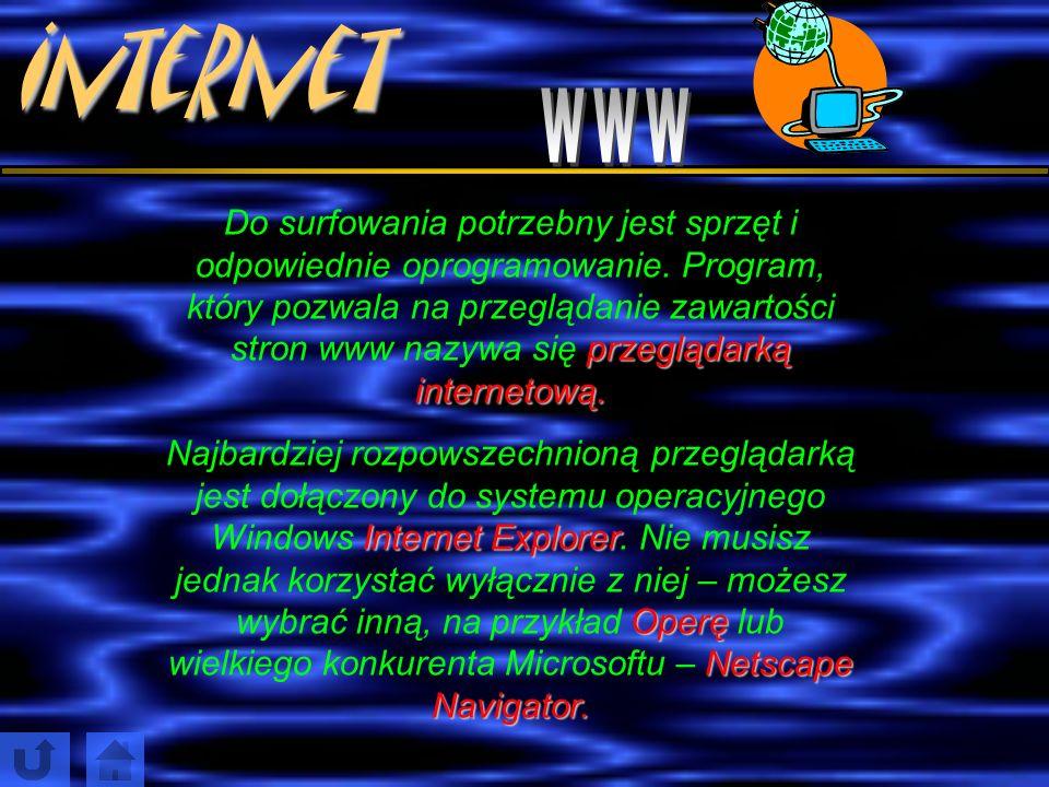 Internet Najczęściej używanymi sposobami wykorzystania Internetu są p pp poczta elektroniczna i strony www – kolorowe witryny na każdy niemal temat. W