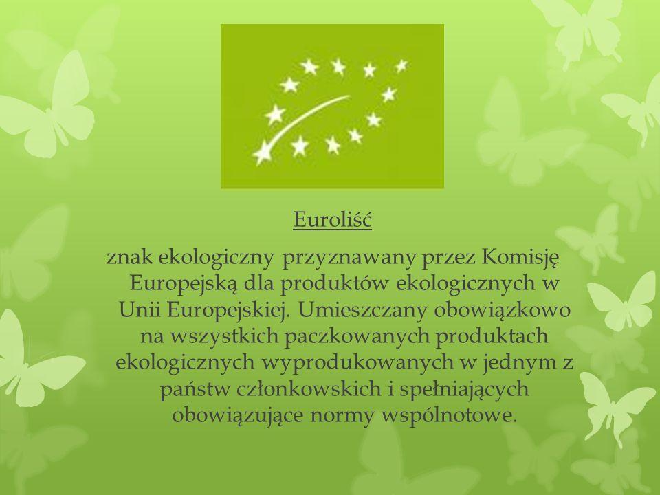 Euroliść znak ekologiczny przyznawany przez Komisję Europejską dla produktów ekologicznych w Unii Europejskiej. Umieszczany obowiązkowo na wszystkich