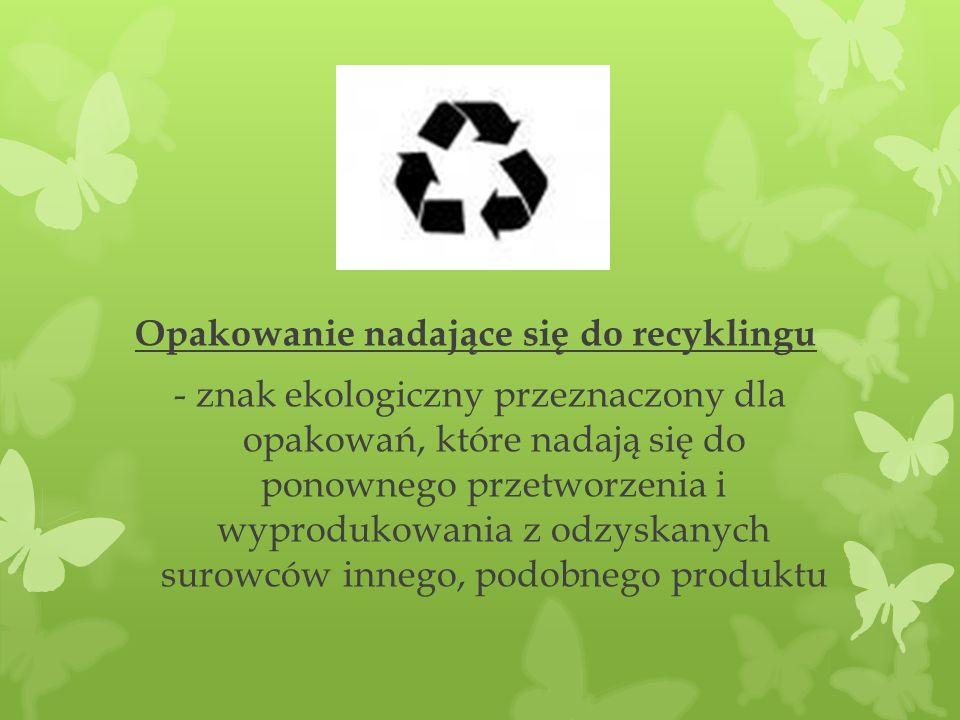 Opakowanie nadające się do recyklingu - znak ekologiczny przeznaczony dla opakowań, które nadają się do ponownego przetworzenia i wyprodukowania z odz