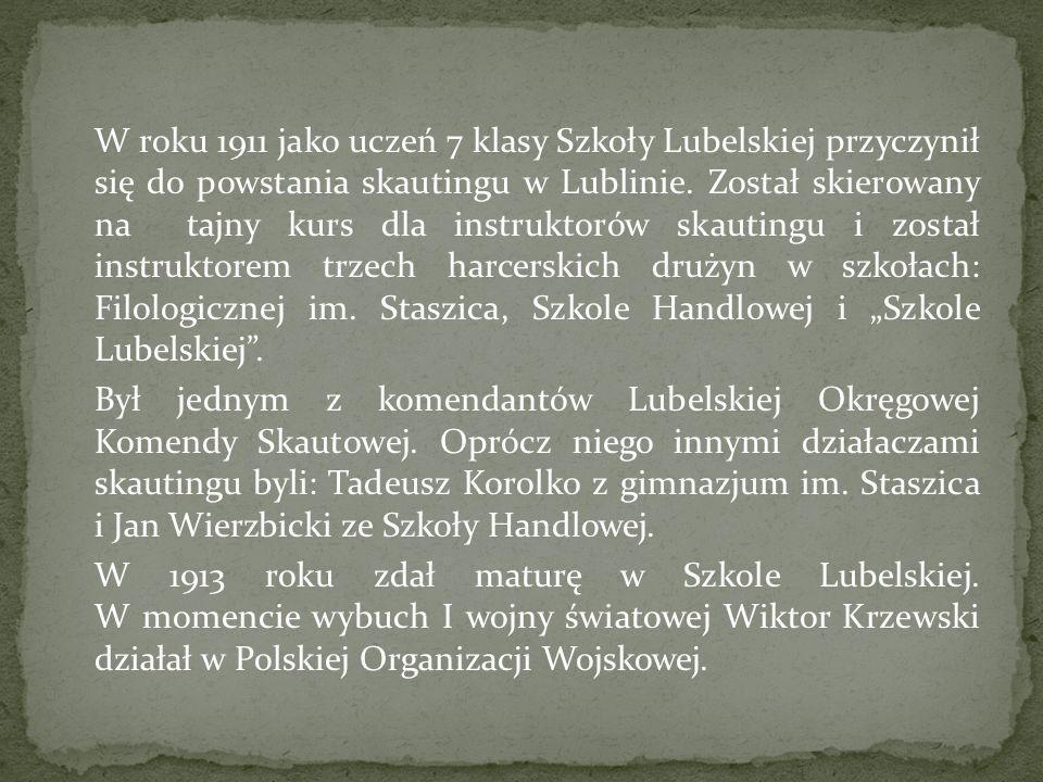 W roku 1911 jako uczeń 7 klasy Szkoły Lubelskiej przyczynił się do powstania skautingu w Lublinie.