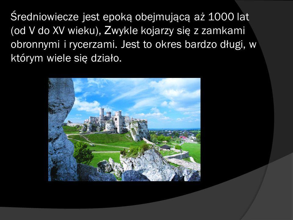 Średniowiecze jest epoką obejmującą aż 1000 lat (od V do XV wieku), Z wykle kojarzy się z zamkami obronnymi i rycerzami. Jest to okres bardzo długi, w
