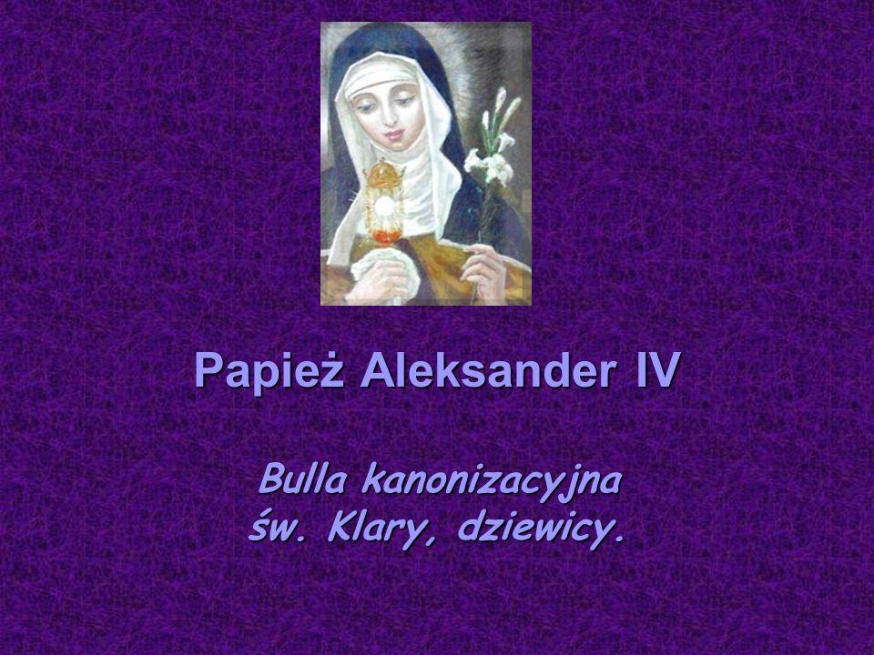 Papież Aleksander IV Bulla kanonizacyjna św. Klary, dziewicy.