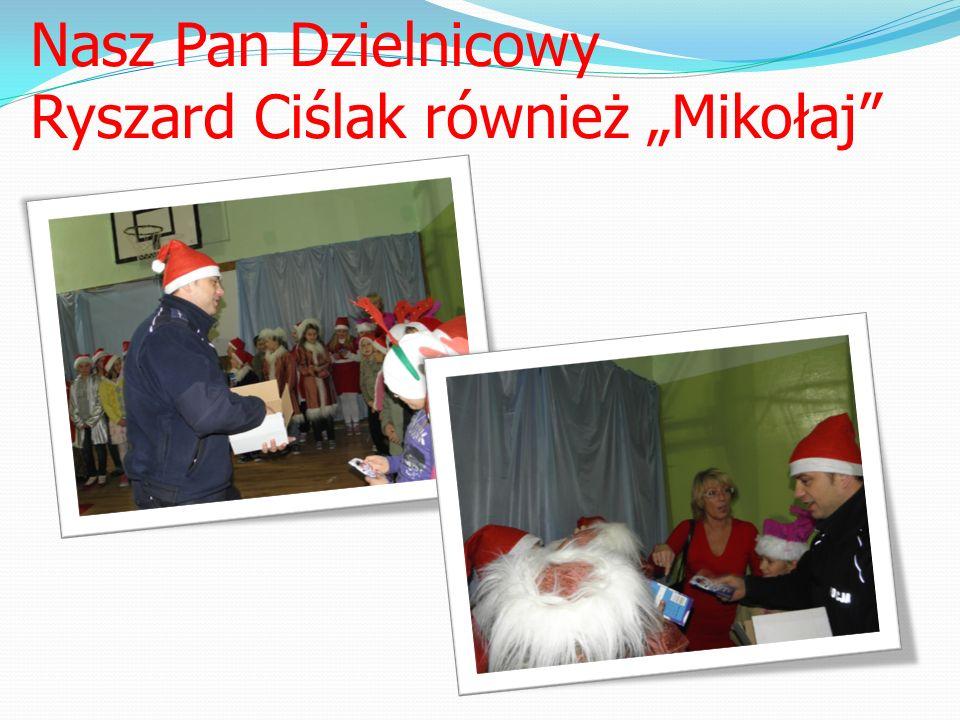 Nasz Pan Dzielnicowy Ryszard Ciślak również Mikołaj