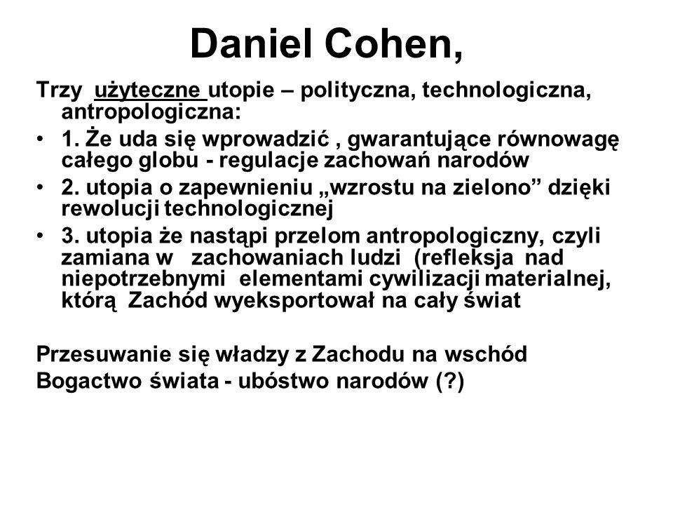 Daniel Cohen, Trzy użyteczne utopie – polityczna, technologiczna, antropologiczna: 1.