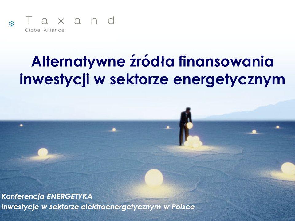 All rights reserved Accreo Taxand1 Alternatywne źródła finansowania inwestycji w sektorze energetycznym Konferencja ENERGETYKA inwestycje w sektorze e