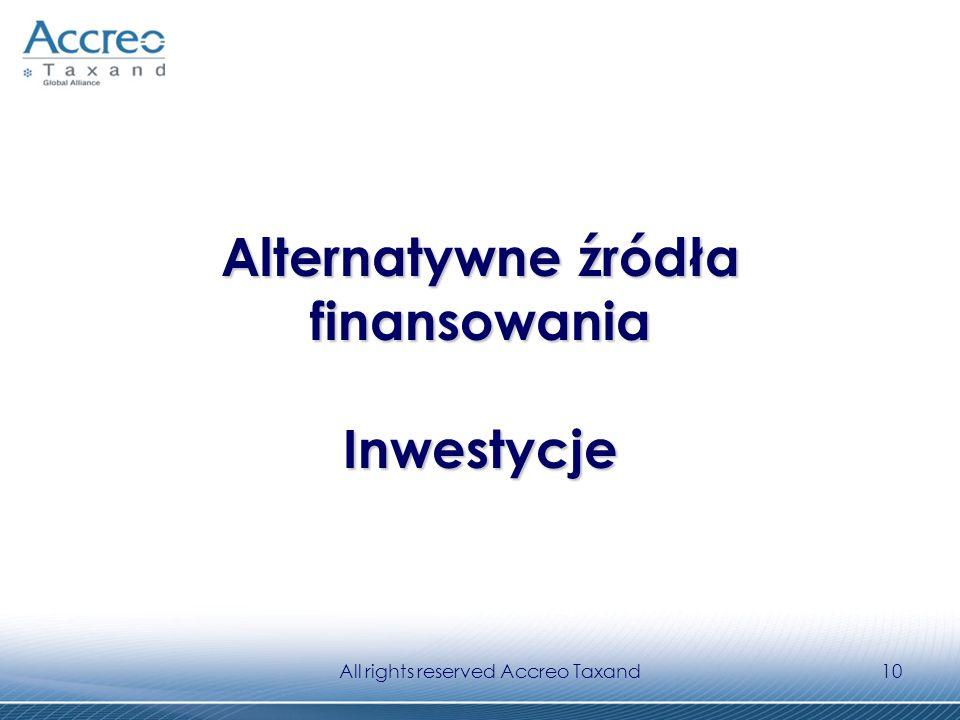 All rights reserved Accreo Taxand10 Alternatywne źródła finansowania Inwestycje