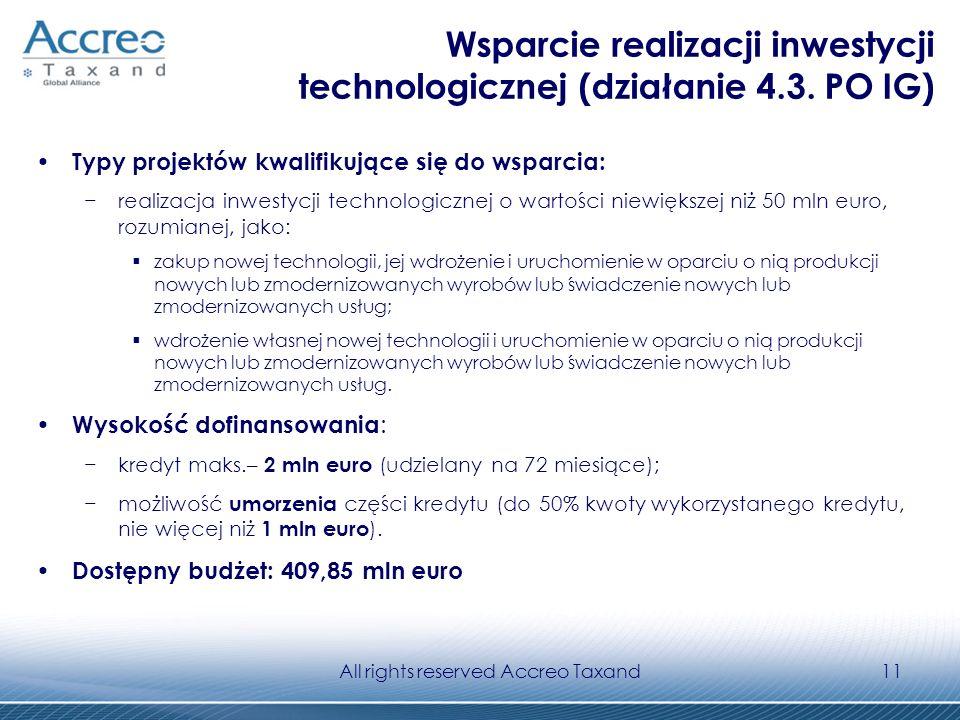 All rights reserved Accreo Taxand11 Wsparcie realizacji inwestycji technologicznej (działanie 4.3. PO IG) Typy projektów kwalifikujące się do wsparcia