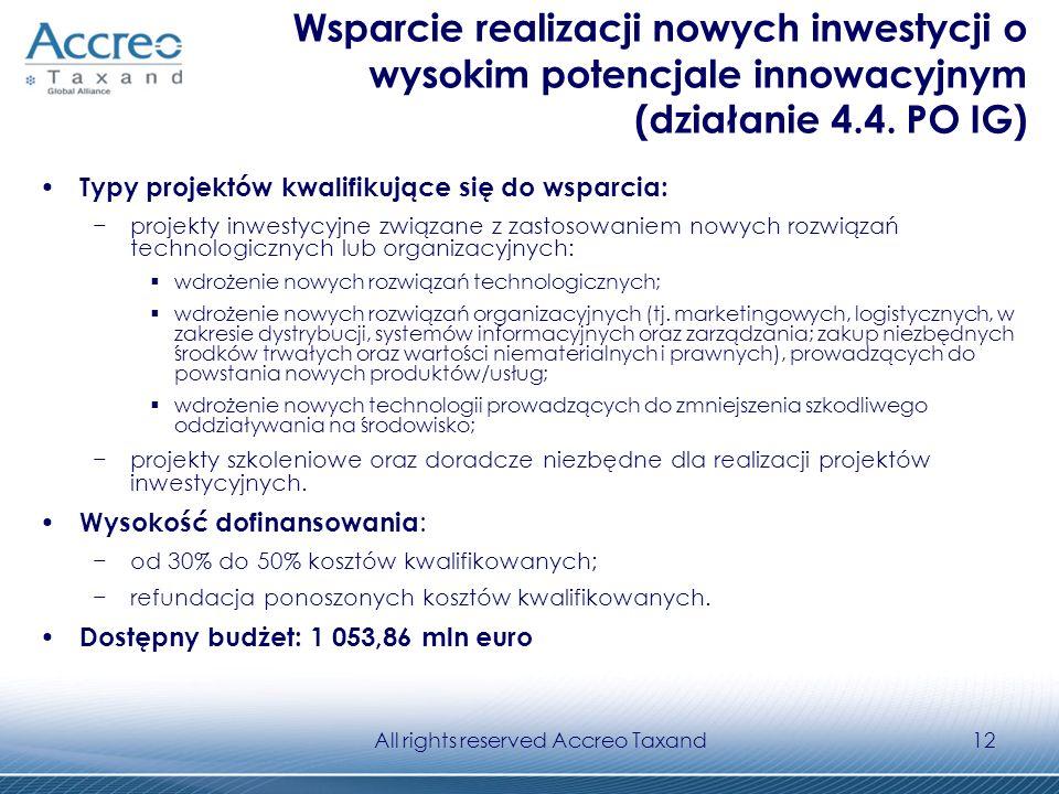 All rights reserved Accreo Taxand12 Wsparcie realizacji nowych inwestycji o wysokim potencjale innowacyjnym (działanie 4.4. PO IG) Typy projektów kwal