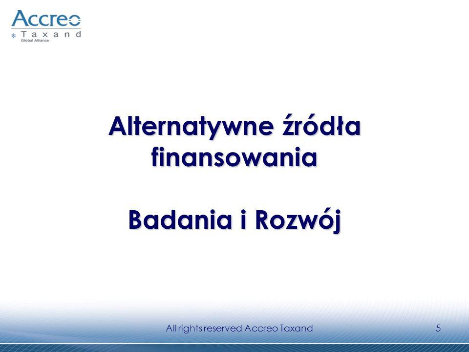 All rights reserved Accreo Taxand5 Alternatywne źródła finansowania Badania i Rozwój