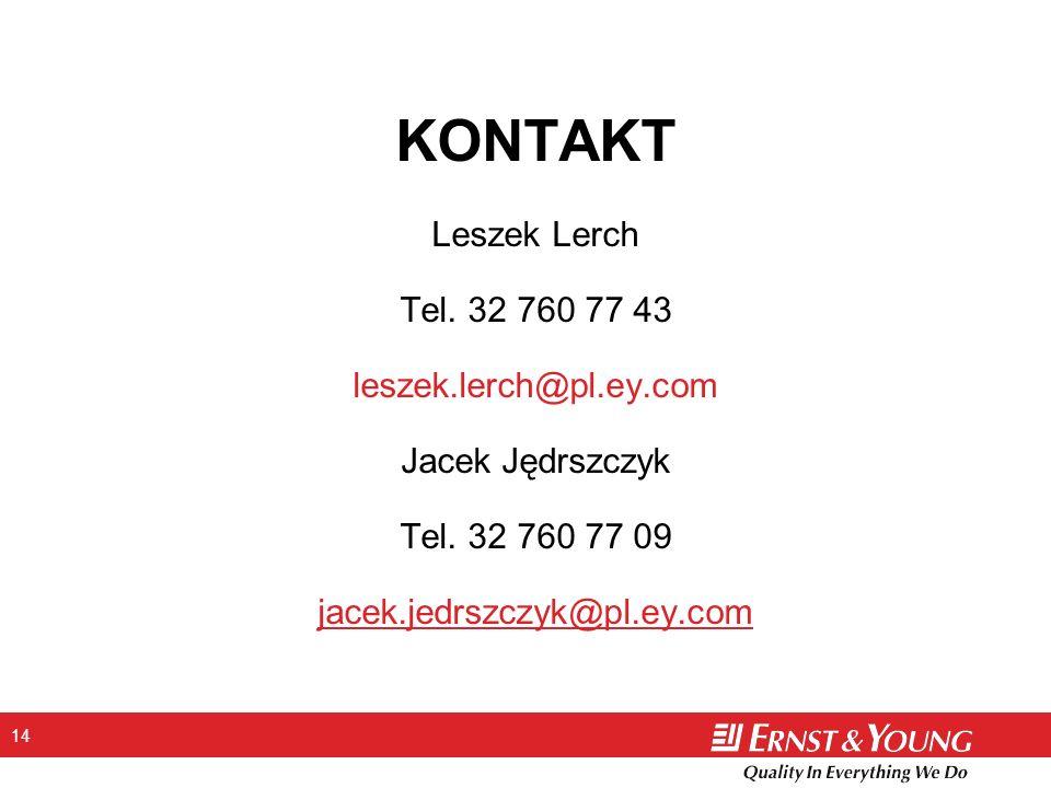 14 KONTAKT Leszek Lerch Tel. 32 760 77 43 leszek.lerch@pl.ey.com Jacek Jędrszczyk Tel. 32 760 77 09 jacek.jedrszczyk@pl.ey.com