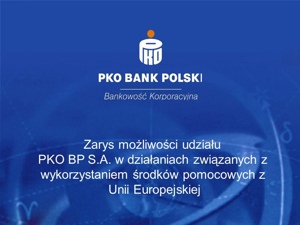 Zarys możliwości udziału PKO BP S.A. w działaniach związanych z wykorzystaniem środków pomocowych z Unii Europejskiej Warszawa, 30 września 2003 r. Za