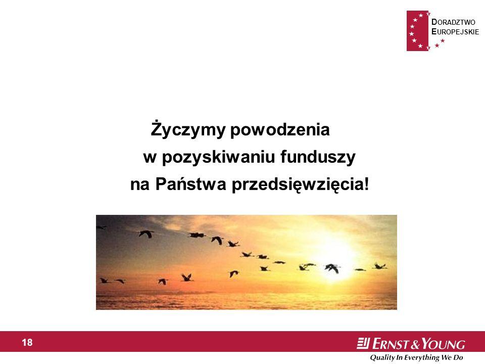 D ORADZTWO E UROPEJSKIE 18 Życzymy powodzenia w pozyskiwaniu funduszy na Państwa przedsięwzięcia!