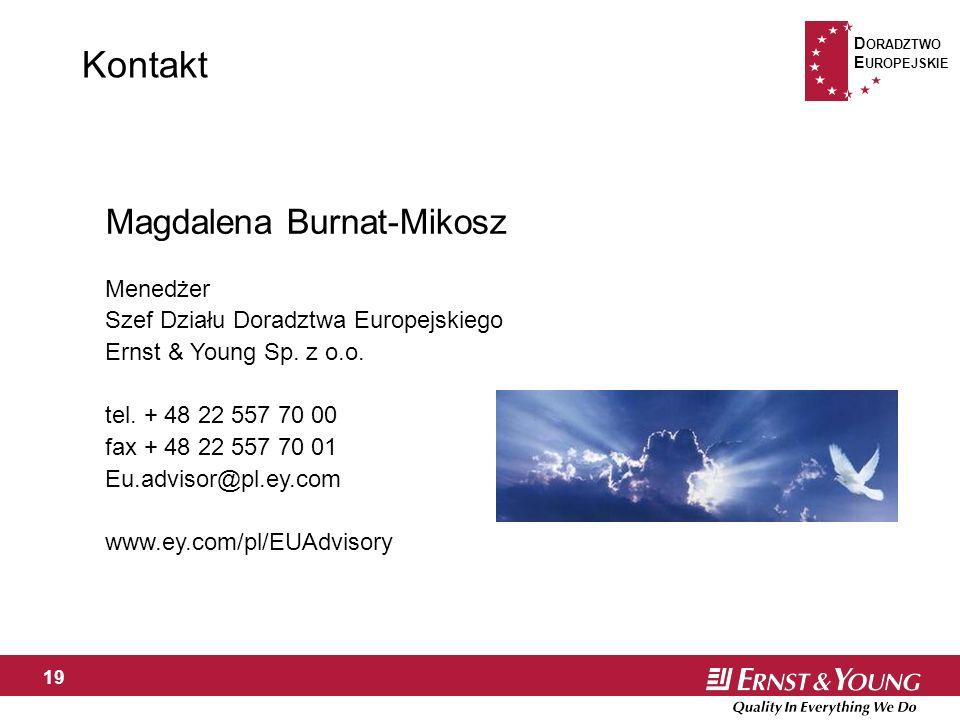 D ORADZTWO E UROPEJSKIE 19 Kontakt Magdalena Burnat-Mikosz Menedżer Szef Działu Doradztwa Europejskiego Ernst & Young Sp.