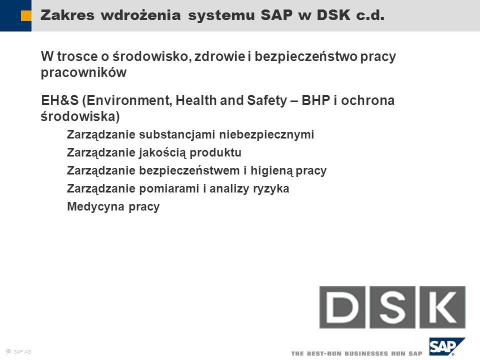 SAP AG Zakres wdrożenia systemu SAP w DSK c.d. W trosce o środowisko, zdrowie i bezpieczeństwo pracy pracowników EH&S (Environment, Health and Safety