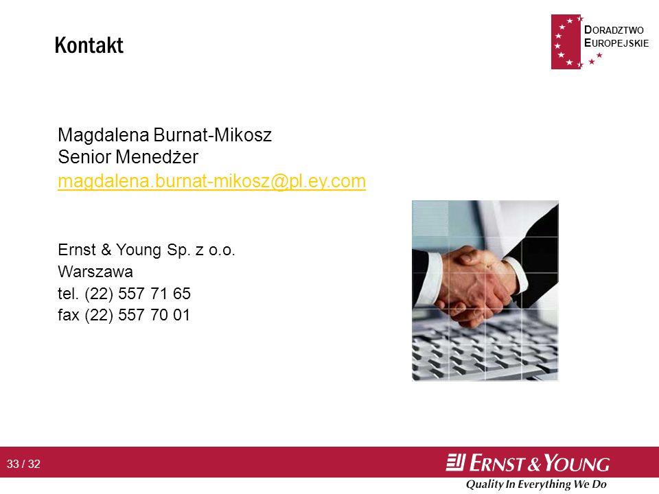 D ORADZTWO E UROPEJSKIE 33 / 32 Kontakt Magdalena Burnat-Mikosz Senior Menedżer magdalena.burnat-mikosz@pl.ey.com Ernst & Young Sp.