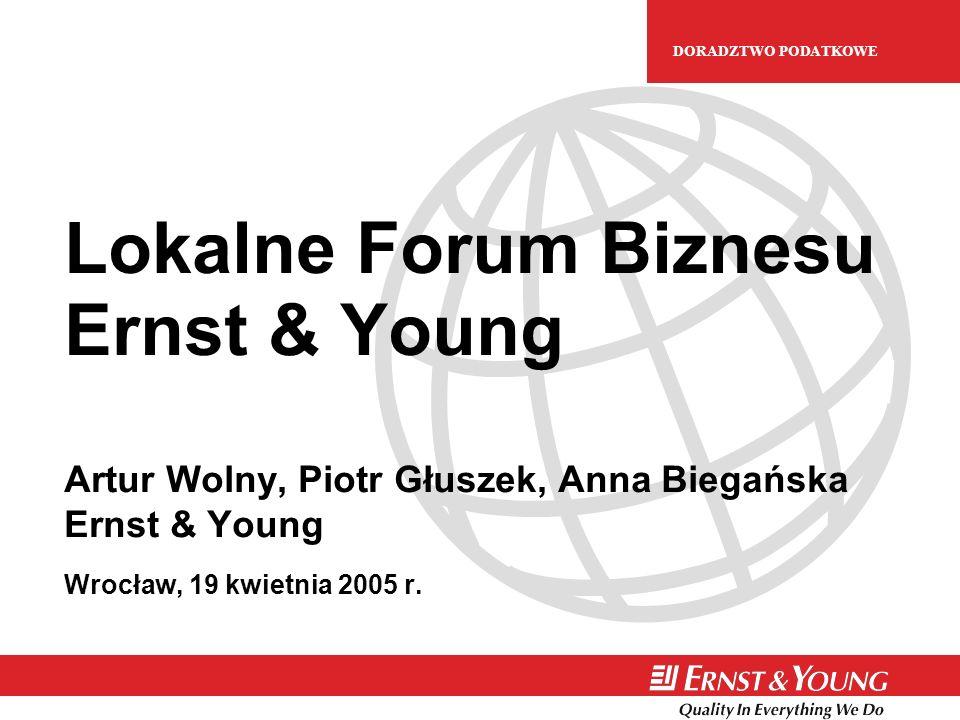 H UMAN C APITAL D ORADZTWO E UROPEJSKIE DORADZTWO PODATKOWE Lokalne Forum Biznesu Ernst & Young Artur Wolny, Piotr Głuszek, Anna Biegańska Ernst & Young Wrocław, 19 kwietnia 2005 r.