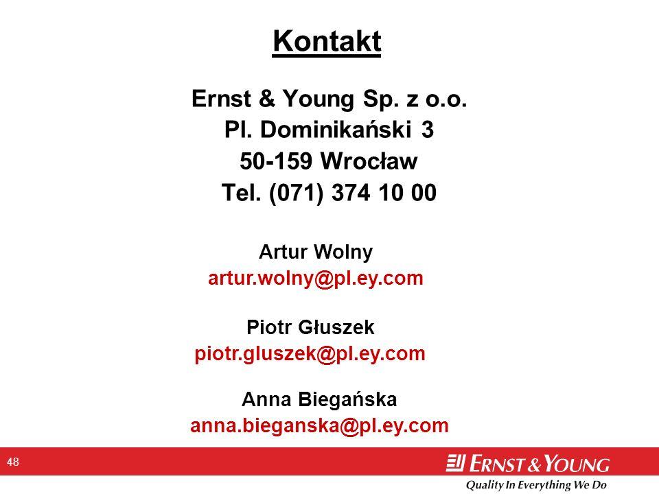 48 Kontakt Ernst & Young Sp. z o.o. Pl. Dominikański 3 50-159 Wrocław Tel. (071) 374 10 00 Artur Wolny artur.wolny@pl.ey.com Piotr Głuszek piotr.glusz