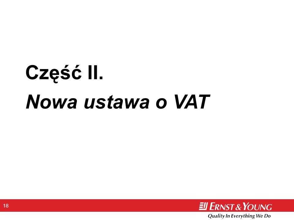 18 Część II. Nowa ustawa o VAT
