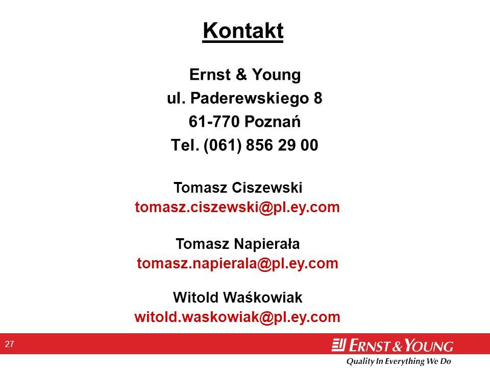 27 Kontakt Ernst & Young ul. Paderewskiego 8 61-770 Poznań Tel.