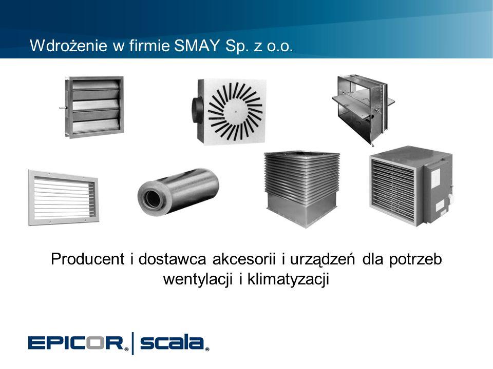 Wdrożenie w firmie SMAY Sp. z o.o. Producent i dostawca akcesorii i urządzeń dla potrzeb wentylacji i klimatyzacji