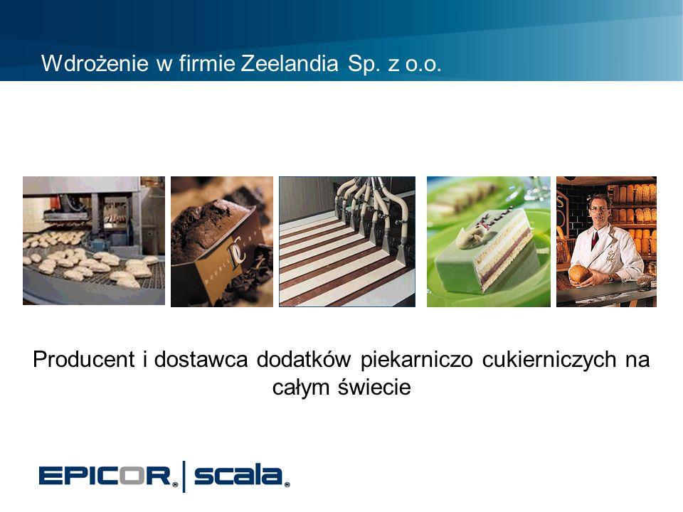 Wdrożenie w firmie Zeelandia Sp. z o.o. Producent i dostawca dodatków piekarniczo cukierniczych na całym świecie