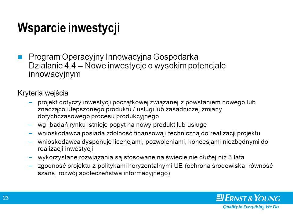 23 Wsparcie inwestycji Program Operacyjny Innowacyjna Gospodarka Działanie 4.4 – Nowe inwestycje o wysokim potencjale innowacyjnym Kryteria wejścia –p