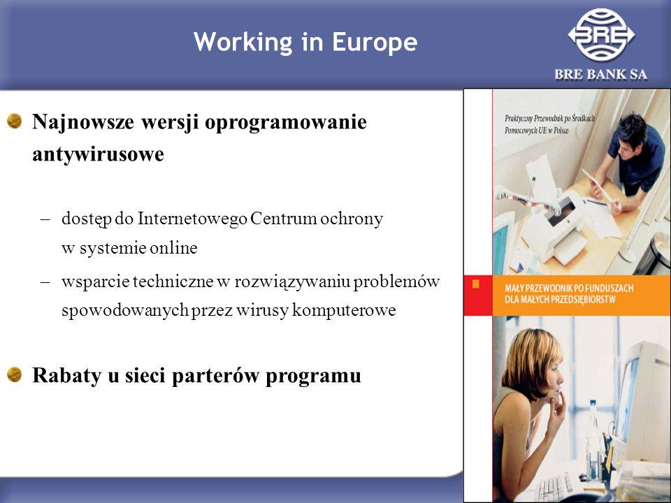 Working in Europe Najnowsze wersji oprogramowanie antywirusowe –dostęp do Internetowego Centrum ochrony w systemie online –wsparcie techniczne w rozwiązywaniu problemów spowodowanych przez wirusy komputerowe Rabaty u sieci parterów programu
