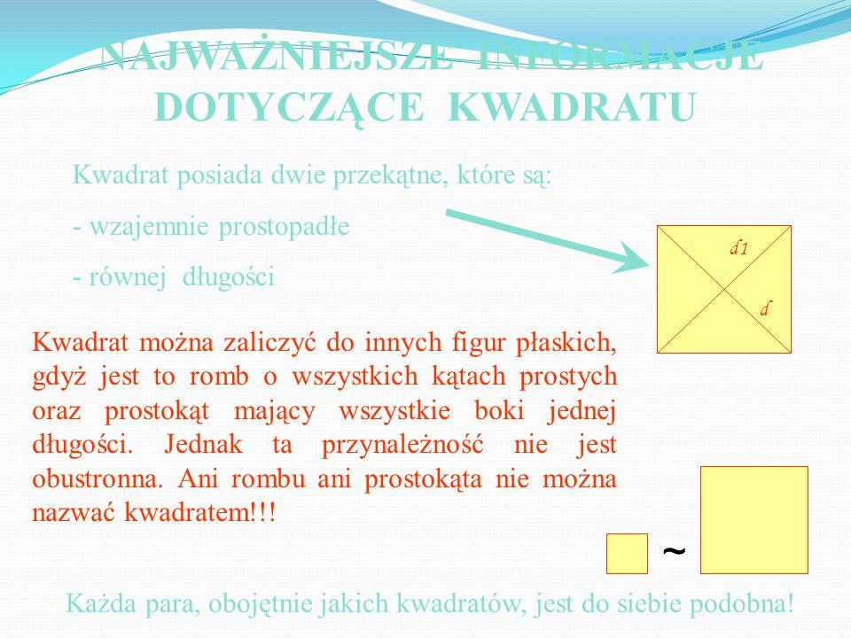 Kwadrat można zaliczyć do innych figur płaskich, gdyż jest to romb o wszystkich kątach prostych oraz prostokąt mający wszystkie boki jednej długości.