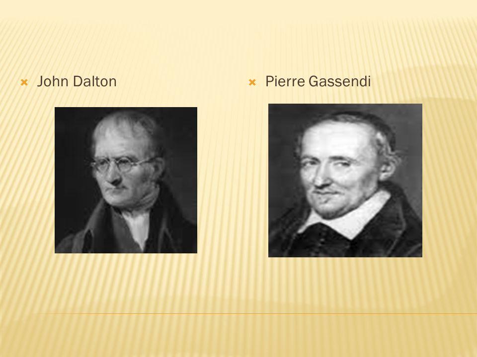John Dalton Pierre Gassendi