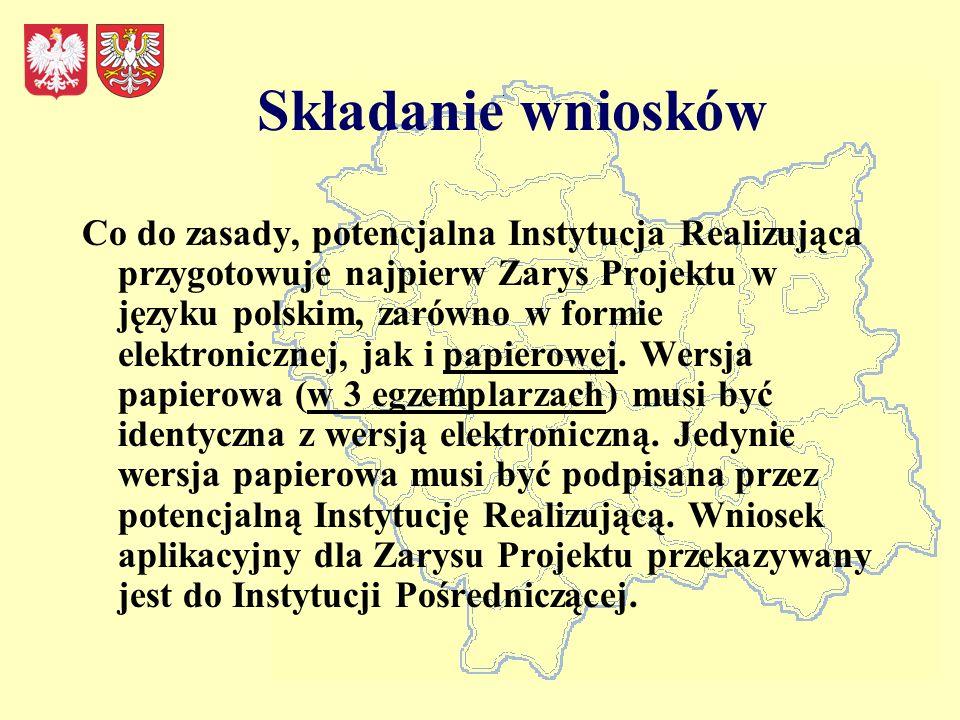 Składanie wniosków Co do zasady, potencjalna Instytucja Realizująca przygotowuje najpierw Zarys Projektu w języku polskim, zarówno w formie elektronicznej, jak i papierowej.