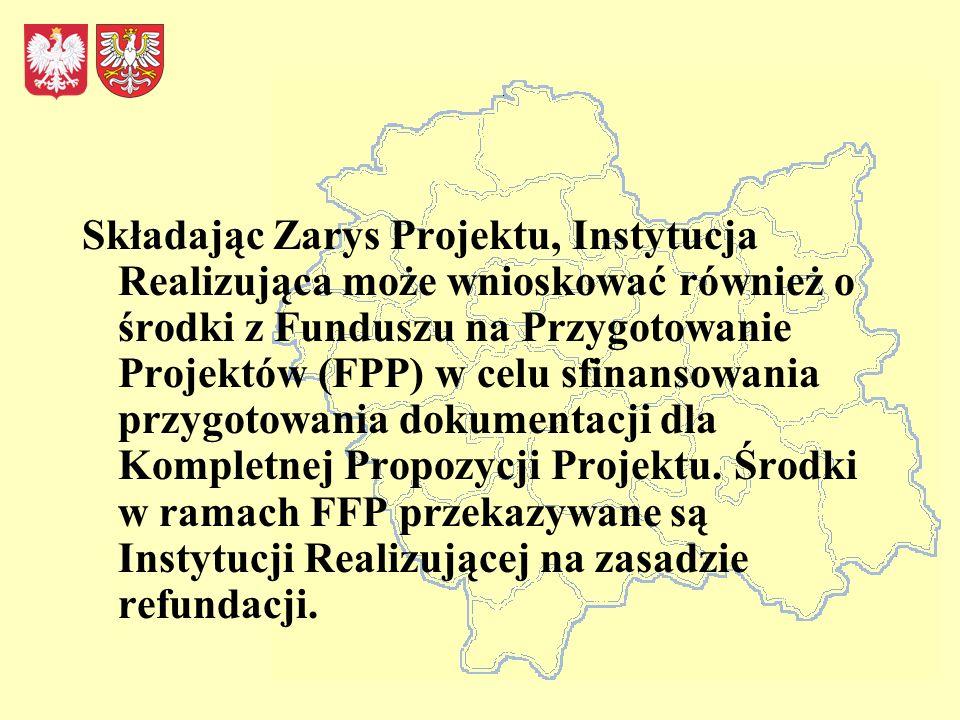 Składając Zarys Projektu, Instytucja Realizująca może wnioskować również o środki z Funduszu na Przygotowanie Projektów (FPP) w celu sfinansowania przygotowania dokumentacji dla Kompletnej Propozycji Projektu.