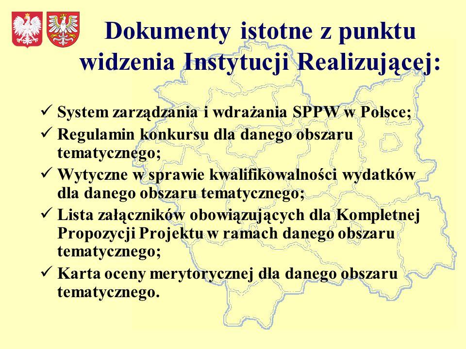 Dokumenty istotne z punktu widzenia Instytucji Realizującej: System zarządzania i wdrażania SPPW w Polsce; Regulamin konkursu dla danego obszaru tematycznego; Wytyczne w sprawie kwalifikowalności wydatków dla danego obszaru tematycznego; Lista załączników obowiązujących dla Kompletnej Propozycji Projektu w ramach danego obszaru tematycznego; Karta oceny merytorycznej dla danego obszaru tematycznego.