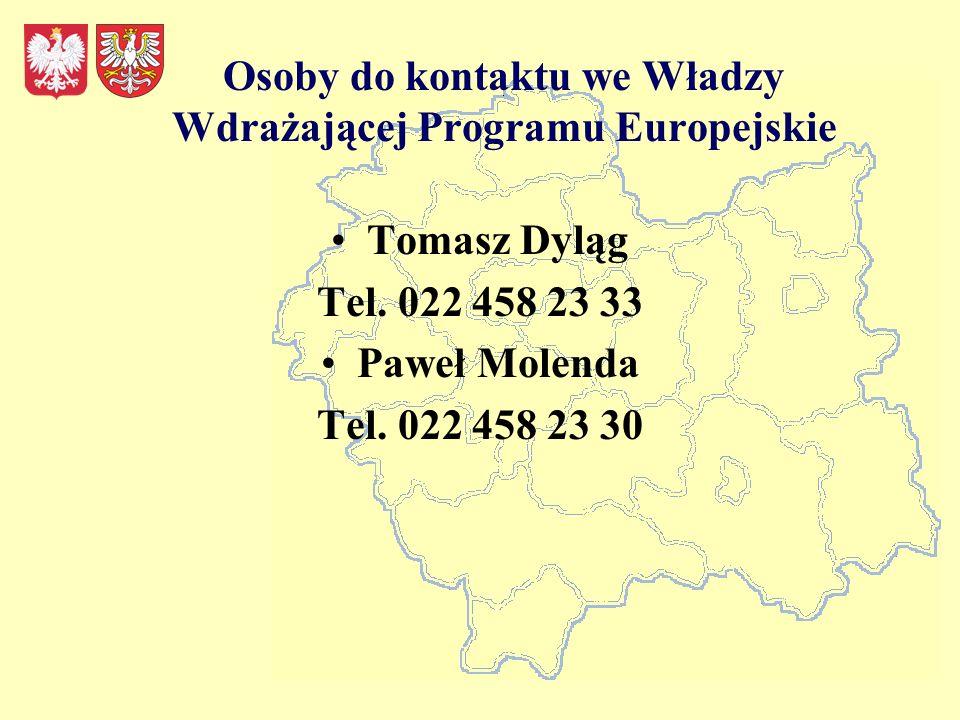 Osoby do kontaktu we Władzy Wdrażającej Programu Europejskie Tomasz Dyląg Tel.