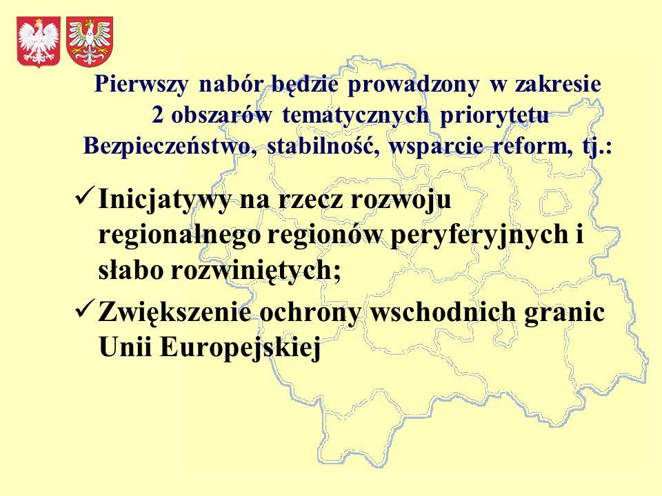 Pierwszy nabór będzie prowadzony w zakresie 2 obszarów tematycznych priorytetu Bezpieczeństwo, stabilność, wsparcie reform, tj.: Inicjatywy na rzecz rozwoju regionalnego regionów peryferyjnych i słabo rozwiniętych; Zwiększenie ochrony wschodnich granic Unii Europejskiej
