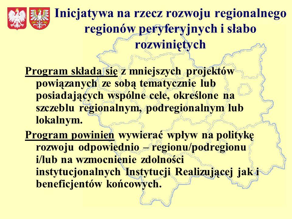 Inicjatywa na rzecz rozwoju regionalnego regionów peryferyjnych i słabo rozwiniętych Program składa się z mniejszych projektów powiązanych ze sobą tematycznie lub posiadających wspólne cele, określone na szczeblu regionalnym, podregionalnym lub lokalnym.