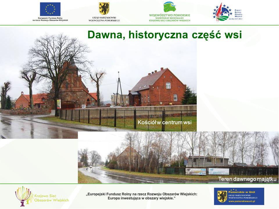 Dawna, historyczna część wsi Kościół w centrum wsi Teren dawnego majątku