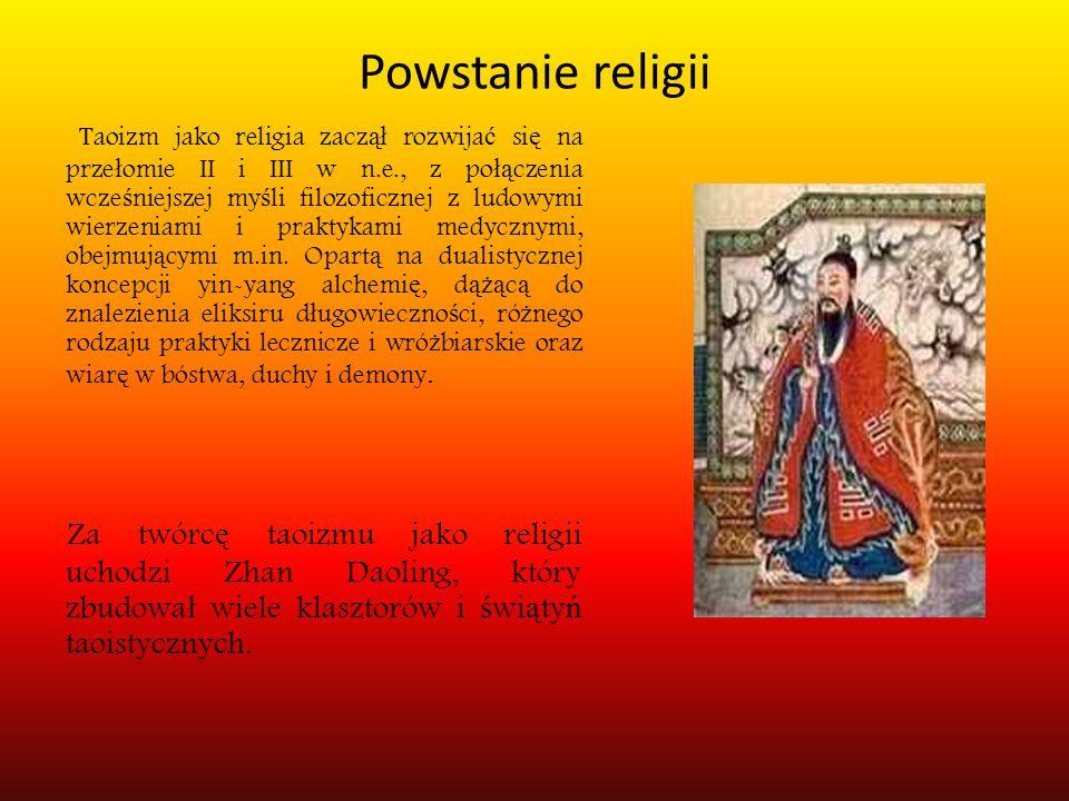 Powstanie religii Taoizm jako religia zacz ął rozwija ć si ę na prze ł omie II i III w n.e., z po łą czenia wcze ś niejszej my ś li filozoficznej z ludowymi wierzeniami i praktykami medycznymi, obejmuj ą cymi m.in.