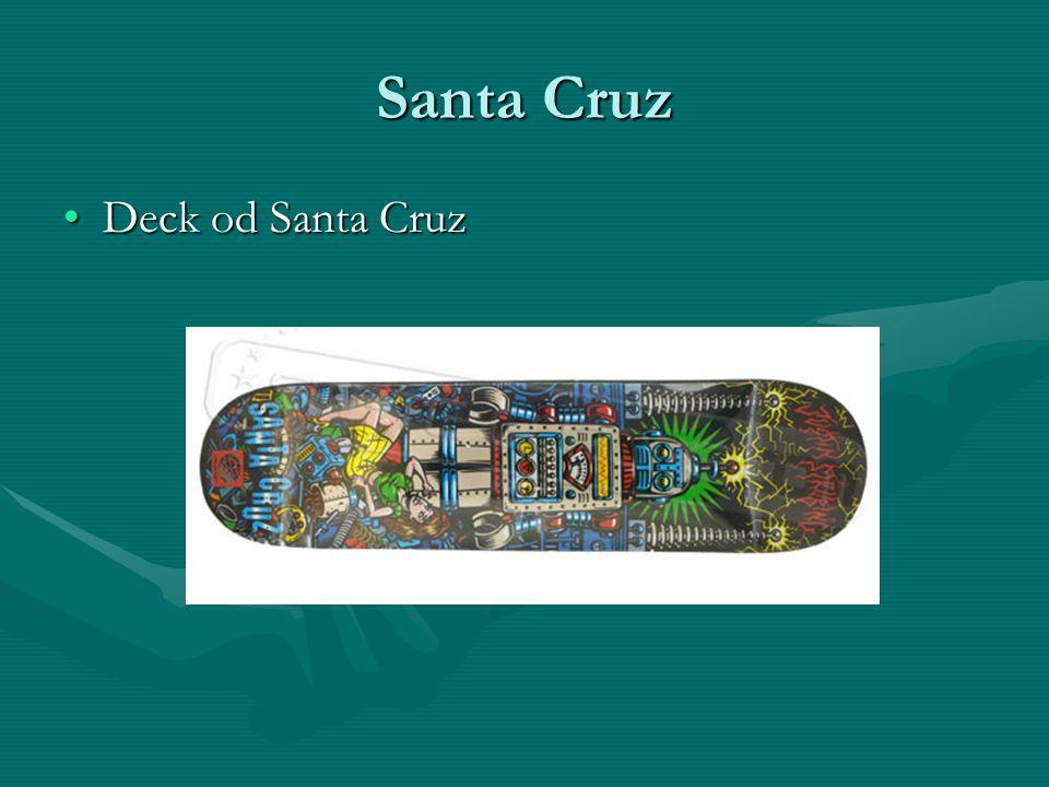 Santa Cruz Deck od Santa CruzDeck od Santa Cruz