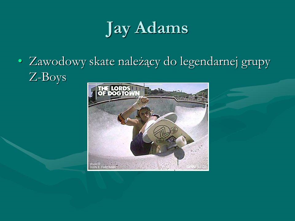 Jay Adams Zawodowy skate należący do legendarnej grupy Z-BoysZawodowy skate należący do legendarnej grupy Z-Boys