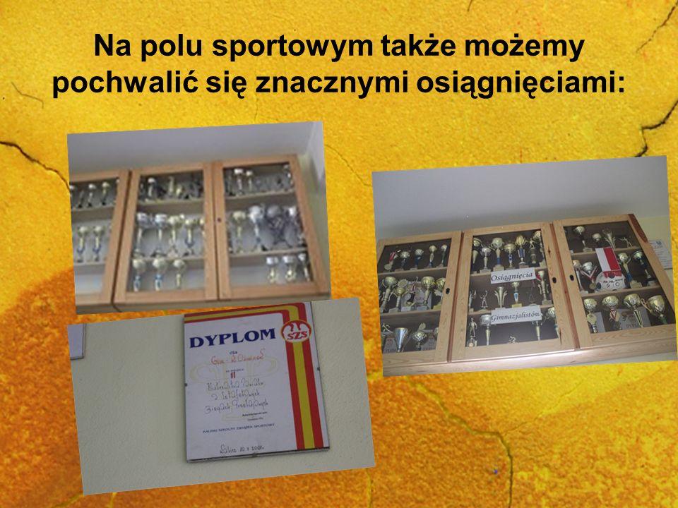 Na polu sportowym także możemy pochwalić się znacznymi osiągnięciami: