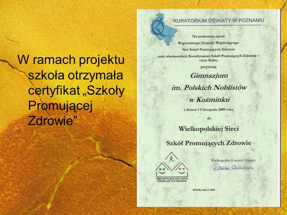 W ramach projektu szkoła otrzymała certyfikat Szkoły Promującej Zdrowie