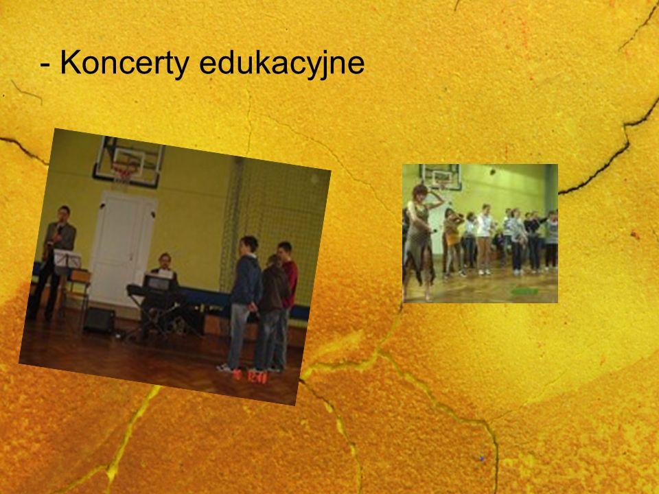 - Koncerty edukacyjne