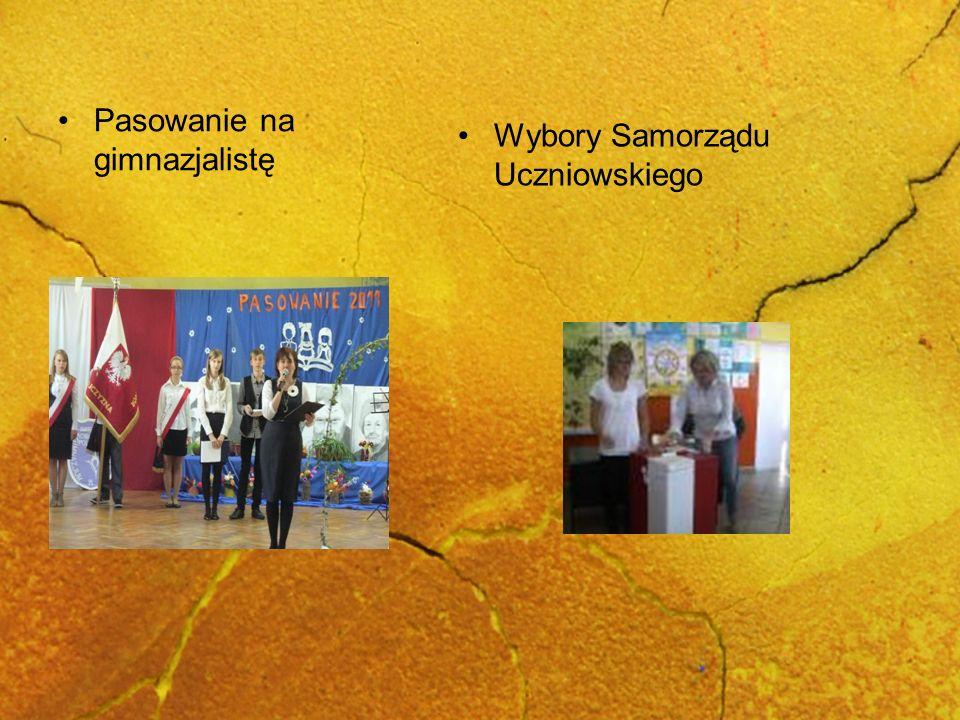 Pasowanie na gimnazjalistę Wybory Samorządu Uczniowskiego