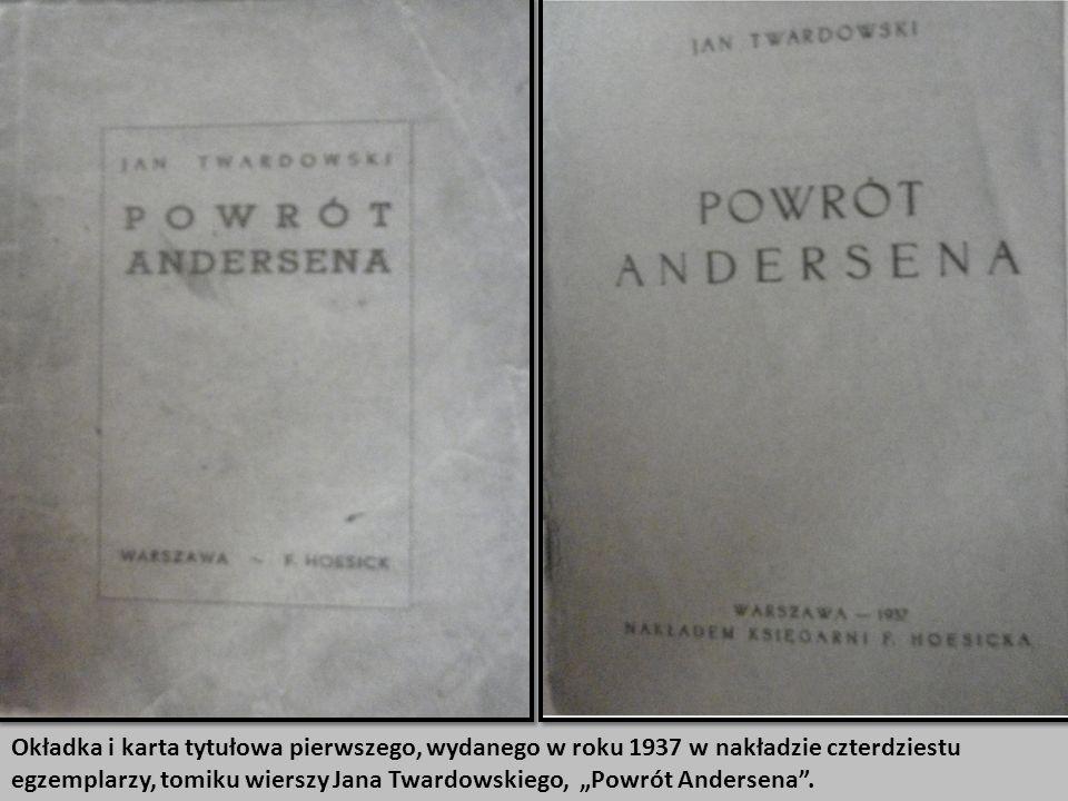 Okładka i karta tytułowa pierwszego, wydanego w roku 1937 w nakładzie czterdziestu egzemplarzy, tomiku wierszy Jana Twardowskiego, Powrót Andersena.
