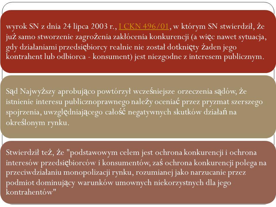 Zakres przedmiotowy ustawy wyrok SN z dnia 24 lipca 2003 r., I CKN 496/01, w którym SN stwierdził, ż e ju ż samo stworzenie zagro ż enia zakłócenia ko